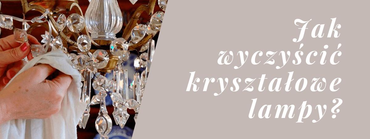jak wyczyścić kryształowe lampy