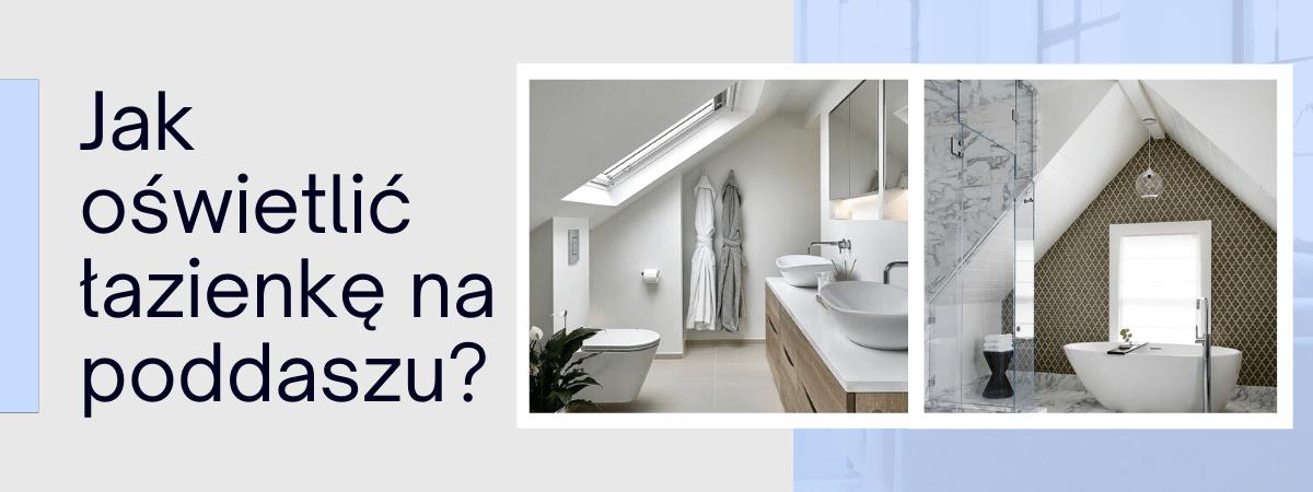 jak oświetlić łazienkę na poddaszu